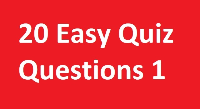 20 Easy Quiz Questions 1