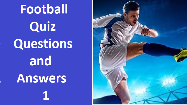 Football Quiz Questions And Answers 1 Quiz Questions 2020
